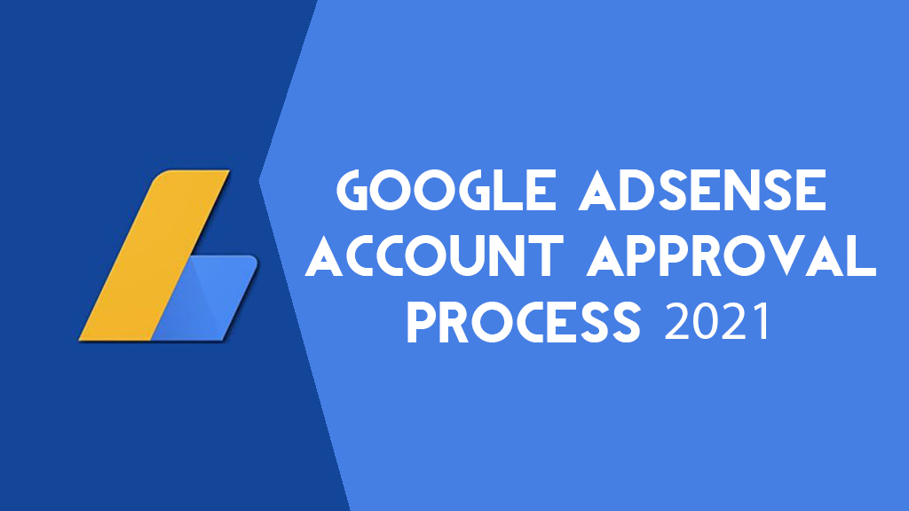 Google AdSense Account Approval Process 2021