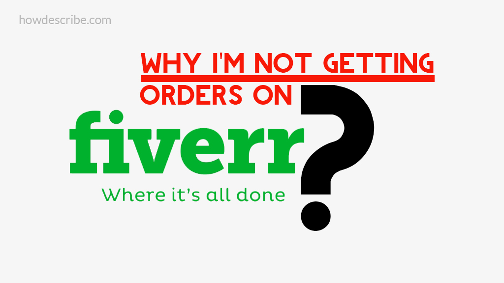 Why I am not getting orders on Fiverr?